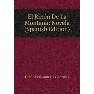 El Rinón De La Montana Novela (Spanish Edition) Delfin