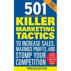 By Tom Feltenstein: 501 Killer Marketing Tactics to