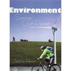Environment: Saving Our Planet (9781921073502): Jessica Perini: Books