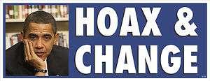 ANTI OBAMA HOAX & CHANGE POLITICAL BUMPER STICKER #4153