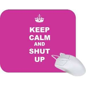Rikki Knight Keep Calm and Shut Up   Pink Rose Color Mouse