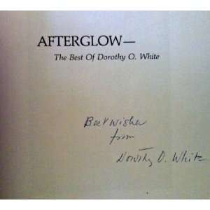 AFTERGLOW the Best of Dorothy O. White Books