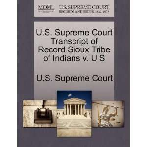 U.S. Supreme Court Transcript of Record Sioux Tribe of
