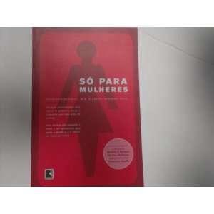 Só para Mulheres (9788586331114): Books