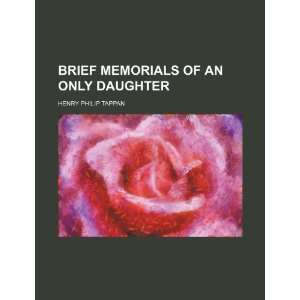 of an Only Daughter (9781235742705) Henry Philip Tappan Books