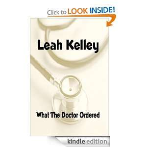 What the Doctor Ordered: Leah Kelley:  Kindle Store