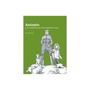 Antonio Y El Misterio De Los Hombres Roca (9789568209407