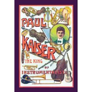 Paul Kaiser   The King of Instrumentalists 12x18 Giclee on
