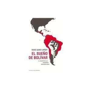 El sueno de Bolivar/ The Bolivars Dream El Desafio De Las Izquierdas