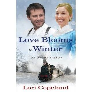 Blooms in Winter (The Dakota Diaries) by Lori Copeland (Jan 1, 2012