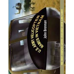ARMY HELICOPTER NAMES IN VIETNAM [Paperback] John Brennan Books