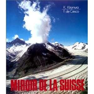 la Suisse (9782601002508): Kazuyuki Kitamura, Federica de Cesco: Books