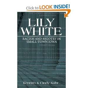Lily White (9781607990567): Kennith & Cindy Kuhr: Books