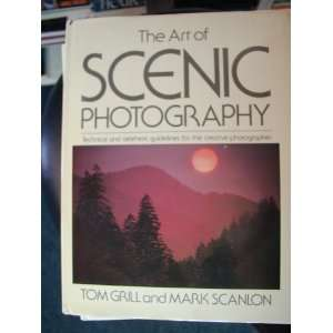 of Scenic Photography (9780863430220) Tom Grill, Mark Scanlon Books