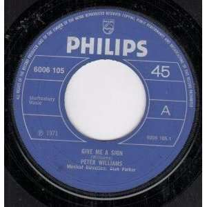 ME A SIGN 7 INCH (7 VINYL 45) UK PHILIPS 1971 PETER WILLIAMS Music