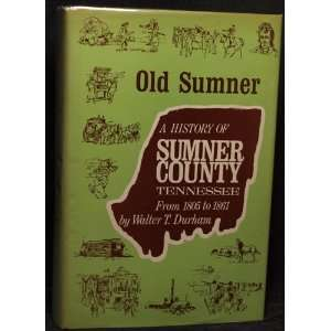 A History of Sumner County Tennessee From 1805 to 1861