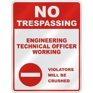 NO TRESPASSING  ENGINEERING TECHNICAL OFFICER WORKING VIOLATORS WILL