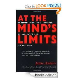 At the Minds Limits: Contemplations by a Survivor on Auschwitz and