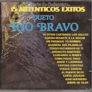 Rio Bravo  15 Autenticos Exitos RIO BRAVO. DUETO RIO BRAVO Music