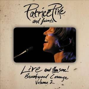 Live & Then Some: Brushwood Lounge Vol. 2: Patrice Pike: Music