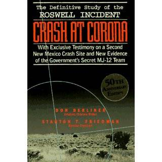 Crash at Corona The U.S. Military Retrieval and Cover Up of a Ufo by