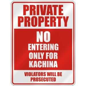 PRIVATE PROPERTY NO ENTERING ONLY FOR KACHINA  PARKING