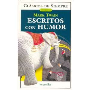 con humor / Writings with Humor (Clasicos De Siempre / Cuentos