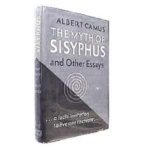 albert camus the myth of sisyphus and other essays The myth of sisyphus the work can be seen in relation to other absurdist works by camus: the exile and the kingdom, and selected essays, albert camus.