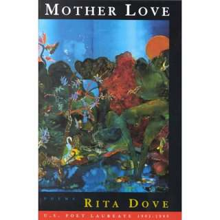 Mother Love Mother Love Poems Poems, Dove, Rita