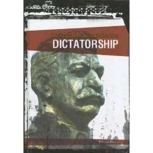 Dictatorship (Political and Economic Systems (2nd Edition