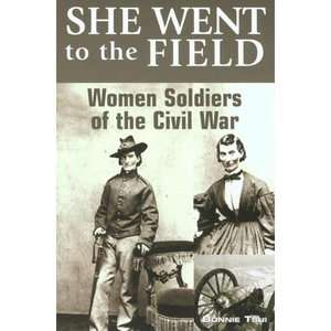 to the Field Women Soldiers of the Civil War, Tsui, Bonnie ARCHIVE