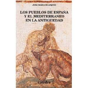 Los pueblos de Espana y el Mediterraneo en la antiguedad / the Spain
