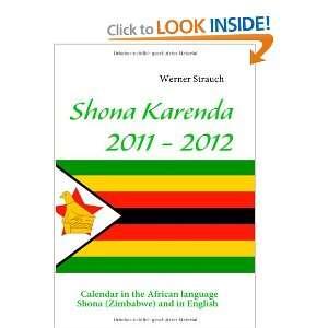 Shona Karenda 2011   2012 (9783839141823): Werner Strauch