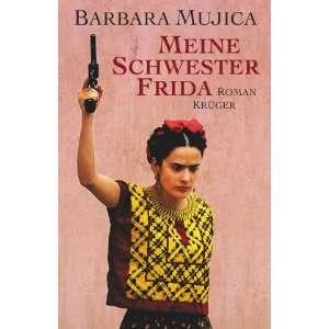 Meine Schwester Frida. (9783810512680) Barbara Mujica Books