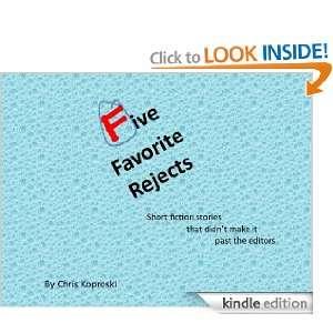 Five Favorite Rejects Chris Koproski, Anna Koproski
