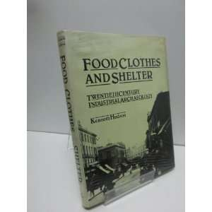 Food, clothes and shelter: Twentieth century industrial