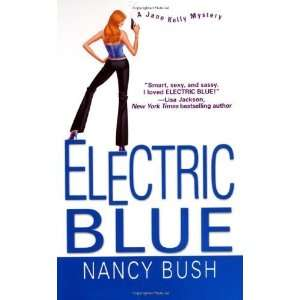 Blue (Jane Kelly Mysteries) [Mass Market Paperback] Nancy Bush Books