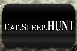 Hunt Sticker eat sleep decal Deer Turkey Duck Goose