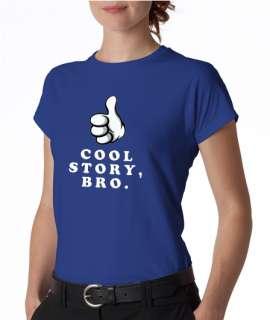 Cool Story, Bro. Sarcastic MEME Ladies Tee Shirt