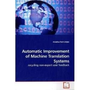 Automatic Improvement of Machine Translation Systems