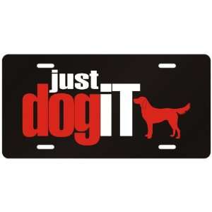 New  Flat Coated Retriever  Just Dog It  License Plate Dog