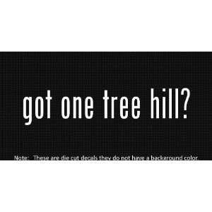 (2x) Got One Tree Hill   Sticker   Decal   Die Cut   Vinyl