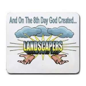 And On The 8th Day God Created LANDSCAPERS Mousepad