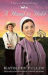 Hand to Hold by Kathleen Fuller 2010, Paperback 9781595548146