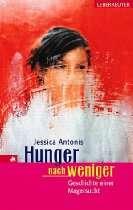 Pro Ana Hilfe und Literatur   Hunger nach weniger: Geschichte einer
