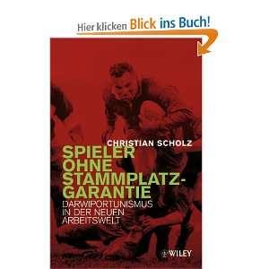 in der neuen Arbeitswelt: .de: Christian Scholz: Bücher