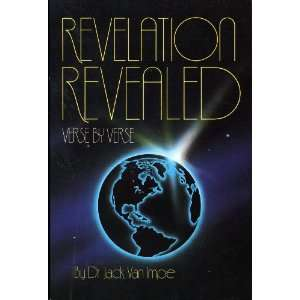 Revelation Revealed Verse By Verse: Dr. Jack Van Impe: Books