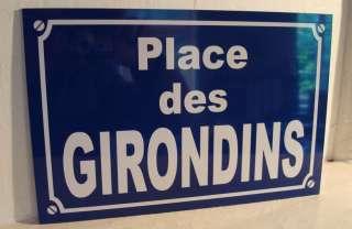 Plaque de Rue Place des GIRONDINS alu 29 x 19 cm