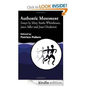 Authentic Movement: Essays by Mary Starks Whitehouse, Janet Adler and
