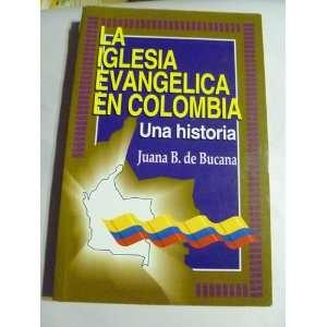 Colombia Una historia (Spanish Edition) (9789589269244) Juana B. de